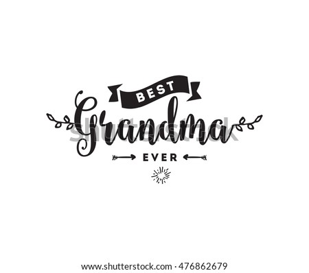 Happy Grandparents day typographic emblem, logo. Vector illustration. Design for greeting card, flyer, poster, banner or t-shirt. Best Grandma ever.