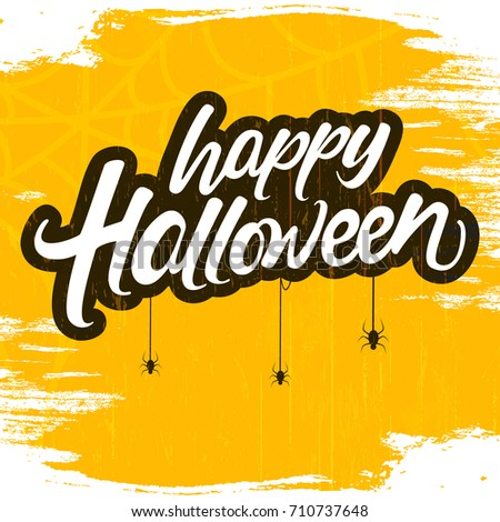 Happy Halloween Typography or Hand Lettering text, Vector Illustration on grungy retro background with hanging spiders.