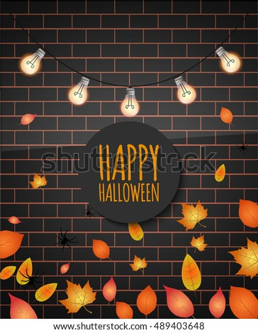 Happy halloween. Vector illustration, eps10. Halloween vector design. Poster or banner design for halloween. Light bulb garland on brick wall with autumn leaves and holiday text.