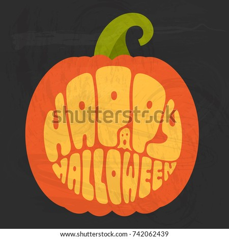 Happy halloween. Vector illustration yellow letters - hand drawn circle Halloween lettering on orange pumpkin silhouette isolated on black background with  chalkboard texture for your holiday design.