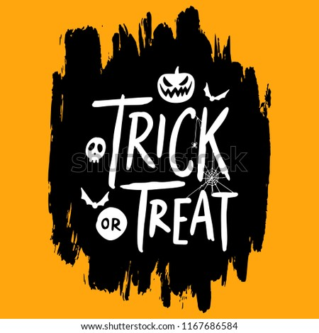 Happy Halloween vector lettering quotes for banner, poster, greeting card, party invitation. Trick or treat. Happy Helloween grunge background