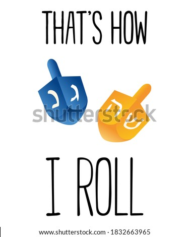 Happy Hanukkah isolated on white. Vector typographic design for holiday greeting cards. Hanukkah symbols - wooden dreidels. That's how I roll - vector lettering, positive Jewish quotes.  Foto stock ©
