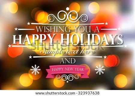 Happy Holidays and a happy new year wishes card on bokeh background - vector illustration eps 10.