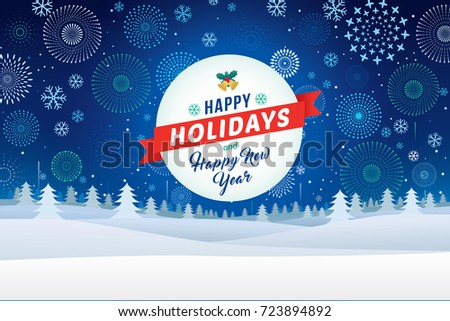 Happy holidays and Happy New Year on winter landscape with snowflakes and fireworks background.