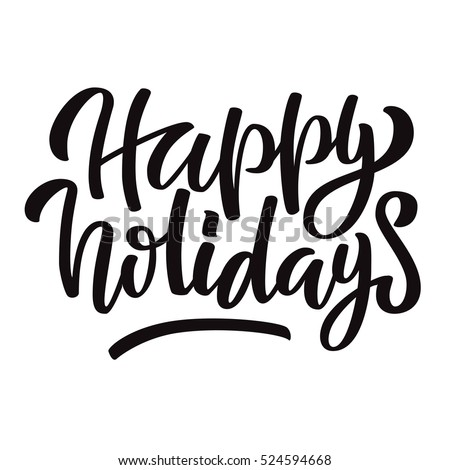 Happy holidays black ink brush hand lettering isolated on white background. Vector illustration. Can be used for holidays festive design.