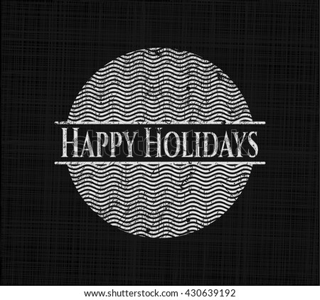 Happy Holidays chalk emblem, retro style, chalk or chalkboard texture