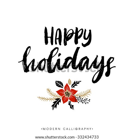 Happy Holidays. Christmas calligraphy. Handwritten modern brush lettering. Hand drawn design elements.