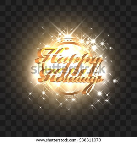 Happy holidays.Golden lettering.Card with colorful holydays lights. #538311070