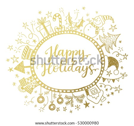 Happy Holidays greeting card with calligraphic phrase and doodle frame with hand drawn Christmas decorations