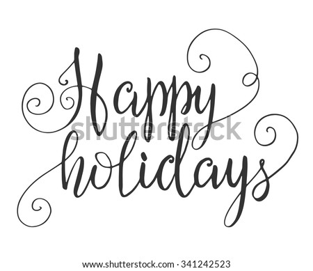 Happy holidays hand lettering isolated on white background. Vector illustration