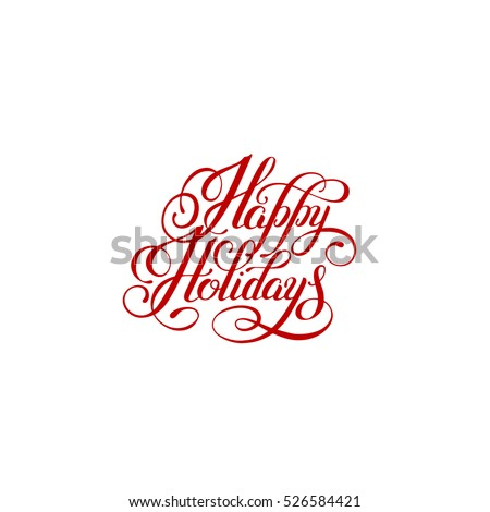 happy holidays handwritten lettering text inscription holiday phrase, typography banner with brush script for holiday greeting gift poster, calligraphy font vector illustration