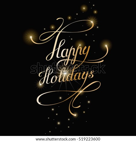 Happy Holidays lettering for invitation and greeting card, prints and posters. Calligraphic vector golden text with stars on black background.  Hand drawn inscription.