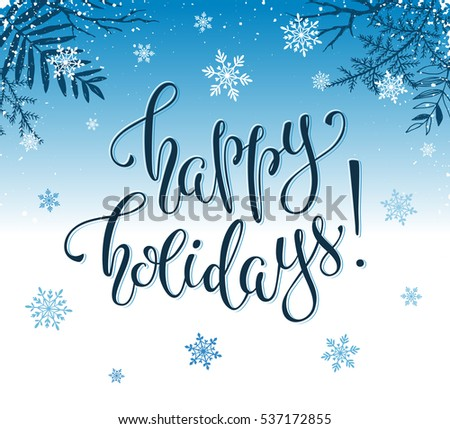 Happy holidays postcard template. Modern New Year lettering with snowflakes and branches on blue background. Christmas card concept.
