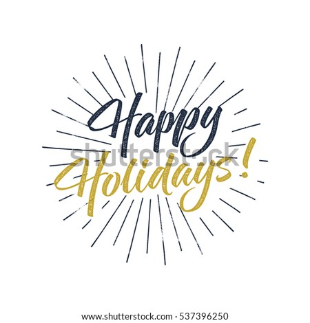 Happy Holidays text and lettering. Holiday typography Vector Illustration. design. Letters with sun bursts and halftone texture. Good for photo overlay, place to card, prints, t shirt, tee design.