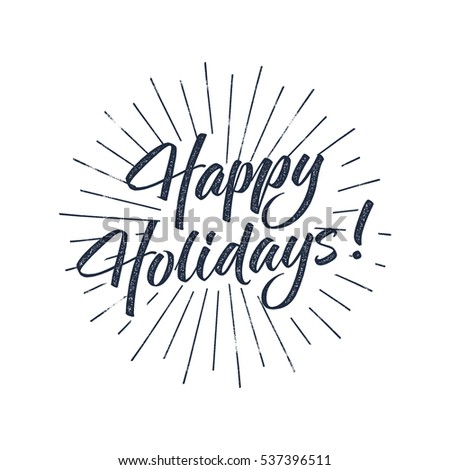 Happy Holidays text and lettering. Holiday typography Vector Illustration. design. Letters with sun bursts and halftone texture. Best for photo overlay, place to card, prints, t shirt, tee design.