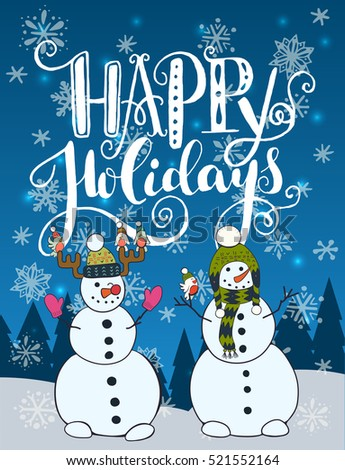 Happy holidays unique hand lettering with funny cartoon snowman, winter forest and snow on the background. Great design elements for Xmas invitation or greeting card, flyer, print and holiday poster.