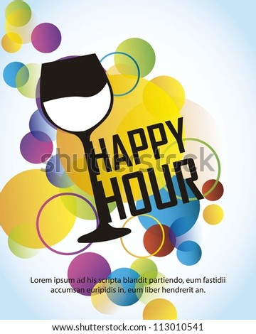 happy hour with cup over colorful circles over blue background. vector