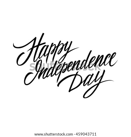 Happy Independence Day hand drawn lettering. Vector illustration.