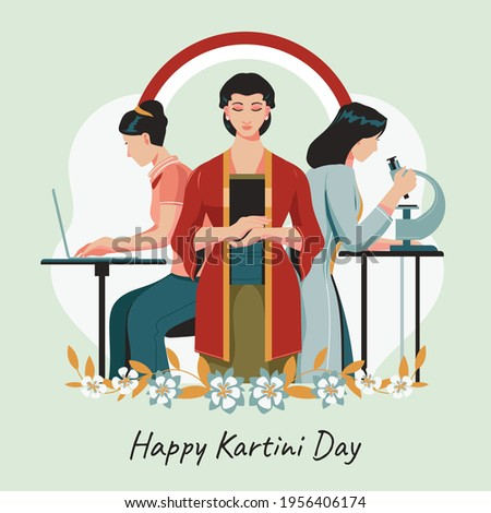 Happy Kartini Day Concept. Mother's Day is a celebration honoring the mother of the family, as well as motherhood, maternal bonds, and the influence of mothers in society.