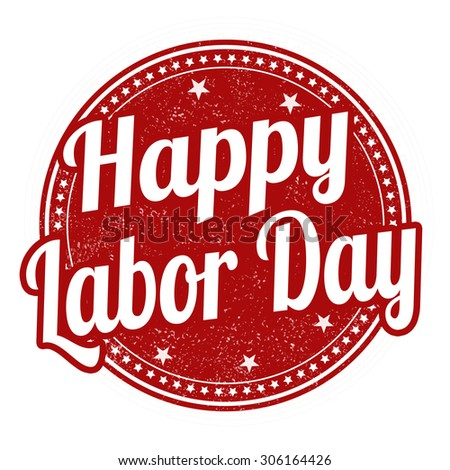 Happy Labor day grunge rubber stamp on white background, vector illustration