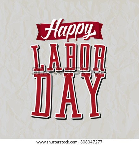 Happy Labor Day Label. Text with Banner on top of a white Background with Paper Texture.
