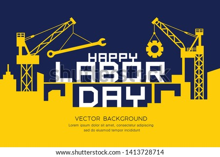 Happy Labor day message construction vector yellow and navy blue background design, illustration