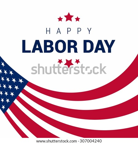 Happy Labor Day, September 7th, United state of America, American Labor day design. Beautiful USA flag Composition. Labour Day poster design