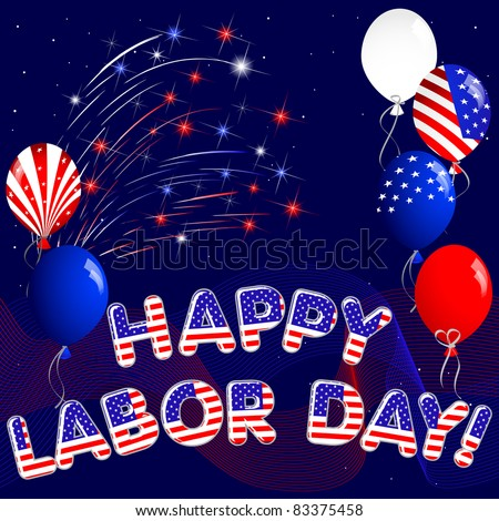 Happy Labor Day with fireworks and balloons. vector.