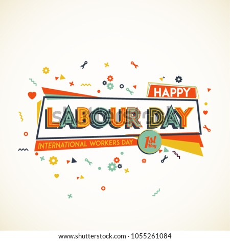 Happy Labour Day. Greeting card design with bold font and vivid shapes.