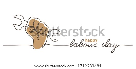 Happy Labour Day simple vector web banner. Hand, first and wrench. Lettering Labour Day. Minimalist background, banner, poster.