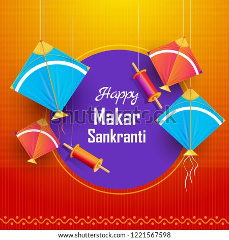 Happy Makar Sankranti poster or greeting card design with colorful kites and spool hang on abstract background.