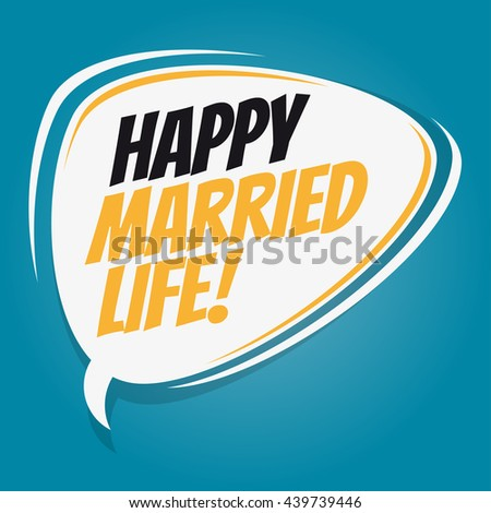 happy married life retro speech bubble