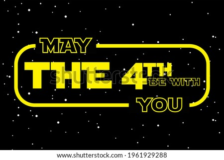 Happy May The 4th be with you, Holiday concept. Template for background, banner, card, poster, t-shirt with text inscription Photo stock ©