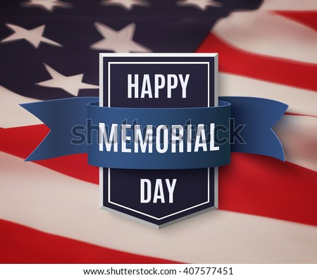 Happy Memorial Day background template.Happy Memorial Day concept. Happy Memorial Day poster. Shield with blue ribbon on top of American flag.  Patriotic banner. Vector illustration.