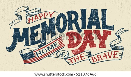 Happy Memorial Day. Home of the brave. Hand lettering greeting card with textured handcrafted letters and background in retro style. Hand-drawn vintage typography illustration