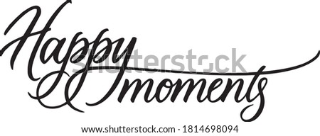 happy moments sign