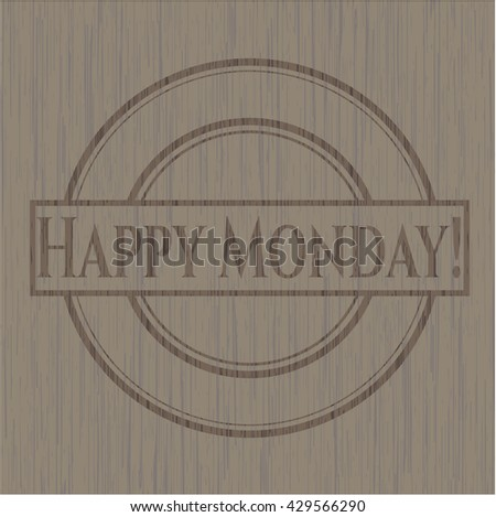Happy Monday! badge with wooden background