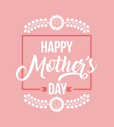 happy mother's day card over pink background. colorful design. vector illustration