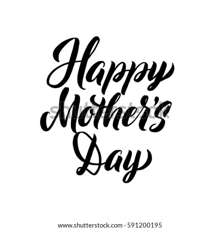 happy mother s day greeting card black hand calligraphy inscription Happy Mother's Quotes happy mother s day greeting card black hand calligraphy inscription lettering illustration