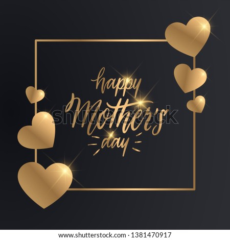 Happy Mother's Day greeting card with Luxury Gold Typographic font. Design for celebration card, flyer, poster and banner. #1381470917