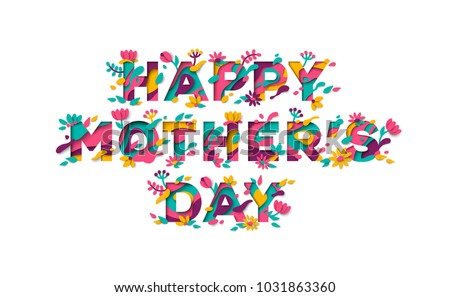 Happy Mother's day greeting card with typographic design and floral elements. Vector illustration. Paper cut style with blooming flowers, leaves and abstract shapes on white background.