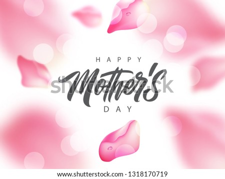 Happy Mother's Day handwritten lettering. Happy Mother's Day typography vector design for greeting cards and poster with flying rose petals. Design template celebration. Vector illustration.