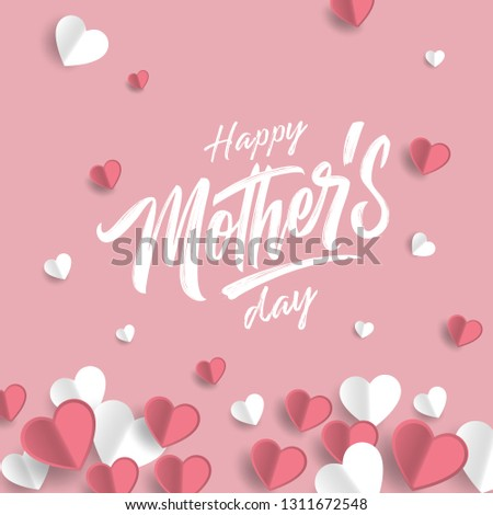 Happy Mother's Day handwritten lettering with paper pink hearts. Happy Mother's Day typography vector design for greeting cards and poster. Design template celebration. Vector illustration.