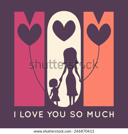 Happy Mother\'s Day retro greeting card. Vector illustration for holiday design. Mom - I love you so much. Silhouette of mother and her daughter with balloons in shape of heart.