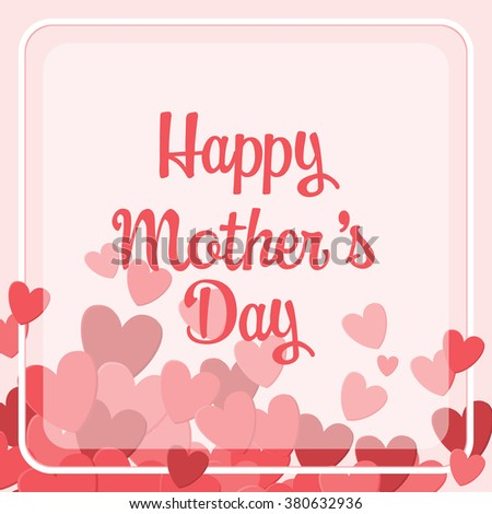 happy mother's day typography and background. red and pink heart, all about love and mom. can be use for greeting card, web design template. vector illustration #380632936