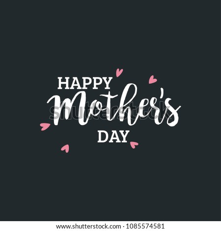 Happy Mother's Day typography.  Happy Mother's Day - hand drawn lettering.  Seasons greetings card perfect for prints,banners,invitations,special offer and more. #1085574581