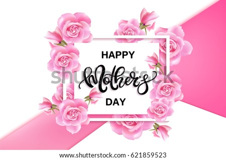 Happy Mother's Day vector hand written poster with pink roses.  #621859523