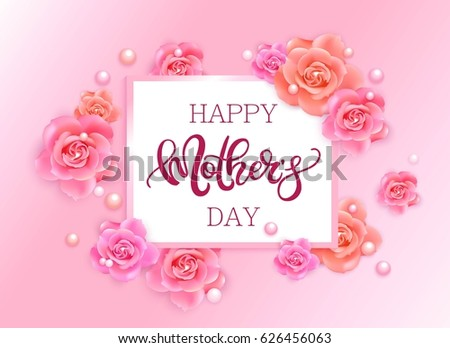 Happy Mother's Day vector hand written poster with pink roses and pearls.  #626456063