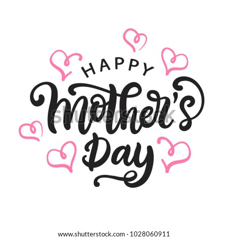 Happy Mothers day card with modern calligraphy, isolated on white. Holiday poster. Typography design. Vector illustration #1028060911