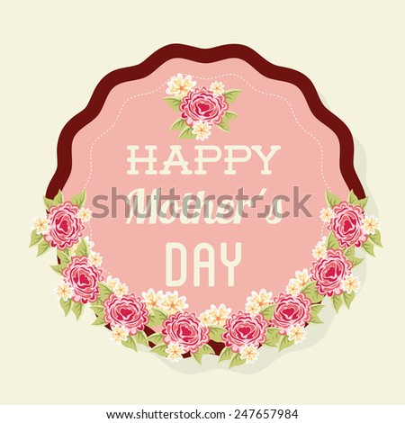 happy mothers day design, vector illustration eps10 graphic #247657984